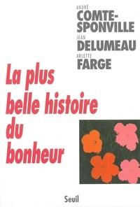 André Comte-Sponville et Jean Delumeau - La plus belle histoire du bonheur.
