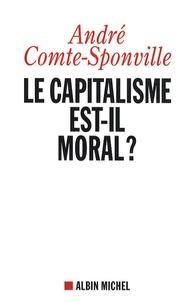 André Comte-Sponville - Le capitalisme est-il moral ? - Sur quelques ridicules et tyrannies de notre temps.