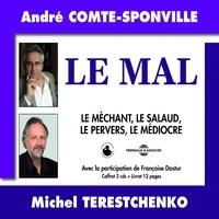 André Comte-Sponville et Michel Terestchenko - Le mal. Le méchant, le salaud, le pervers, le médiocre - Le méchant, le salaud, le pervers, le médiocre.