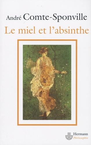 André Comte-Sponville - Le miel et l'absinthe - Poésie et philosophie chez Lucrèce.