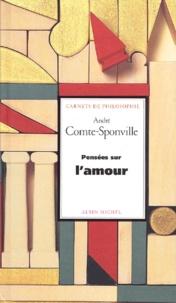 André Comte-Sponville - Pensées sur l'amour.
