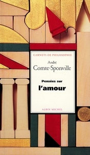 André Comte-Sponville et André Comte-Sponville - Pensées sur l'amour.