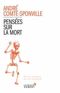 André Comte-Sponville - Pensées sur la mort.