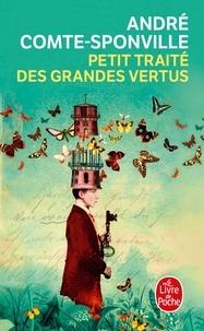 Téléchargez des livres gratuits en ligne Android Petit traité des grandes vertus en francais DJVU par André Comte-Sponville 9782253257523