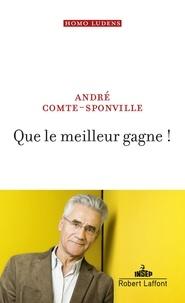 André Comte-Sponville - Que le meilleur gagne !.