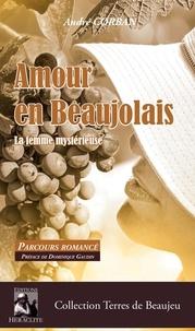 André Corban et Dominique Gaudin - Amour en Beaujolais - La femme mystérieuse.