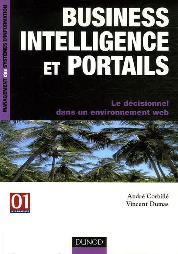 André Corbille et Vincent Dumas - Business intelligence et portails - Le décisionnel dans un environnement web.