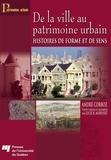 André Corboz et Lucie K Morisset - De la ville au patrimoine urbain - Histoires de forme et de sens.