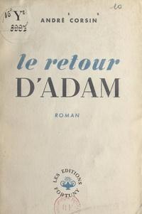 André Corsin - Le retour d'Adam.
