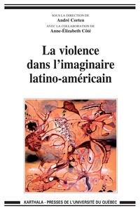 André Corten et Anne-Elizabeth Côté - La violence dans l'imaginaire latino-américain.