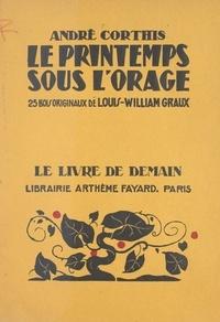 André Corthis et Louis-William Graux - Le printemps sous l'orage - 25 bois originaux de Louis-William Graux.