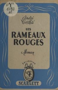 André Corthis - Les rameaux rouges.