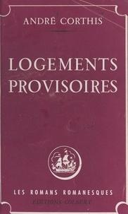 André Corthis et Jean d'Agraives - Logements provisoires.