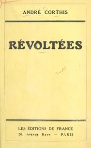 André Corthis - Révoltées.