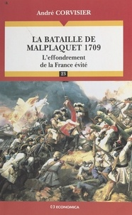 André Corvisier - La bataille de Malplaquet 1709 - L'effondrement de la France évité.