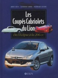 André Costa et Catherine Cabrol - Les Coupés Cabriolet du Lion - De l'Eclipse à la 206 CC.