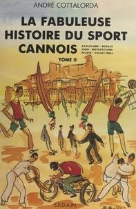 André Cottalorda et Emmanuel Bellini - La fabuleuse histoire du sport cannois (2).
