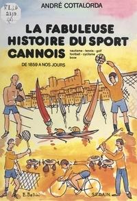 André Cottalorda et  Bellini - La fabuleuse histoire du sport cannois.
