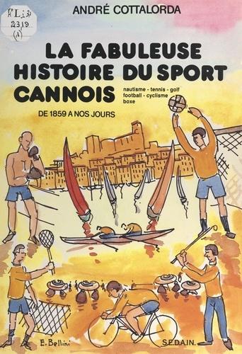 La fabuleuse histoire du sport cannois