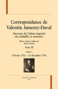 André Courbet - Correspondance de Valentin Jamerey-Duval, Bibliothécaire des ducs de Lorraine - Tome 3, 9 février 1761 - 20 juillet 1775.