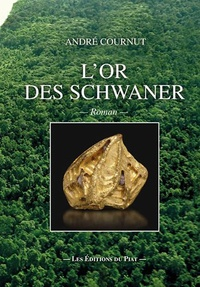 André Cournut - L'or des Schwaner.