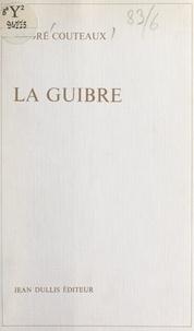 André Couteaux - La Guibre.