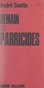 André Coutin - Demain les parricides - Ou La trahison des pères.