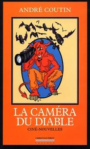 André Coutin - La caméra du diable - Ciné-nouvelles.