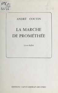 André Coutin - La marche de Prométhée.