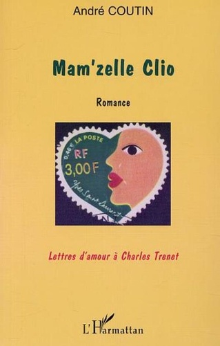 André Coutin - Mam'zelle clio - romance - lettres d'amour a charles trenet.