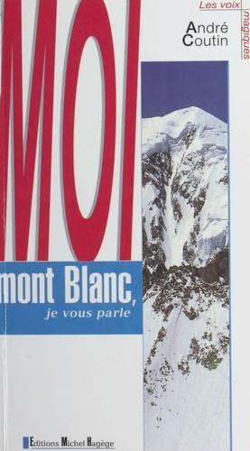 Moi mont Blanc, je vous parle