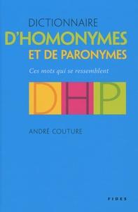 André Couture - Dictionnaire d'homonymes et de paronymes - Ces mots qui se ressemblent.