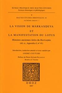 André Couture - La vision de Markandeya et la manifestation du lotus - Histoires anciennes tirées du Harivamsa.