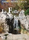 André Crémillieux - La folle de Saint Sauveur.