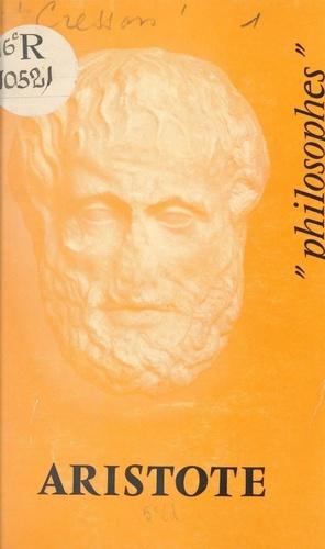 Aristote. Sa vie, son œuvre, avec un exposé de sa philosophie