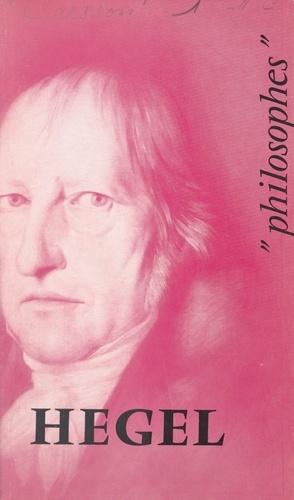 Hegel. Sa vie, son œuvre, avec un exposé de sa philosophie