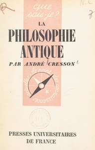 André Cresson et Paul Angoulvent - La philosophie antique.