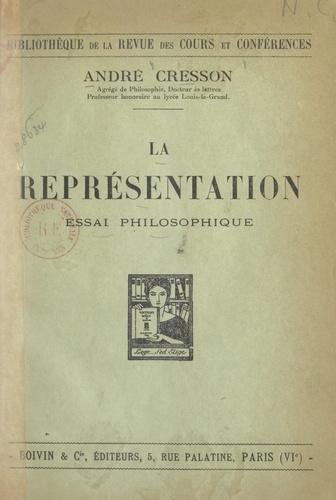 La représentation. Essai philosophique