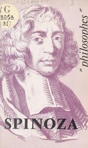 André Cresson et Emile Bréhier - Spinoza - Sa vie, son œuvre, avec un exposé de sa philosophie.