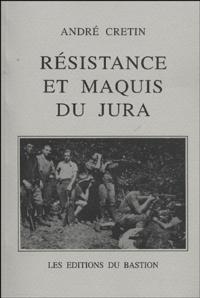 André Cretin - Resistance et Maquis du Jura.