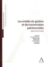 André Culot et Véronique De Meester - Les entités de gestion et de transmission patrimoniales - Aspects civils et fiscaux.