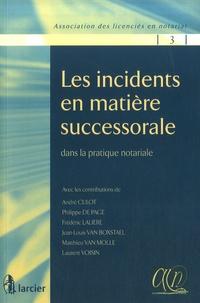 André Culot - Les incidents en matière successorale - Dans la pratique notariale.