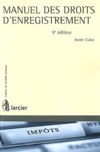 André Culot - Manuel des droits d'enregistrement.