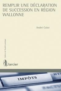 André Culot - Remplir une déclaration de succession en région wallonne.