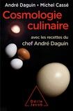 André Daguin et Michel Cassé - Cosmologie culinaire.