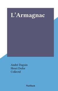 André Daguin et Henri Dufor - L'Armagnac.