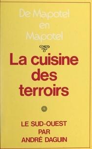 André Daguin et Pierre Duvauchelle - La cuisine des terroirs - De Mapotel en Mapotel. Le Sud-Ouest.