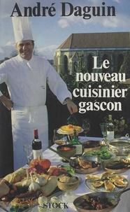 André Daguin et Robert Courtine - Le nouveau cuisinier gascon.