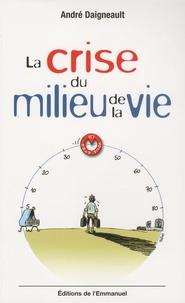 André Daigneault - La crise du milieu de la vie - Une chance à saisir.