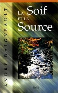 André Daigneault - La soif et la source.